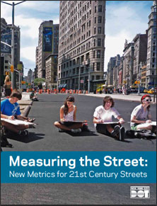 NYC report: Measuring the Street: New Metrics for 21st Century Streets