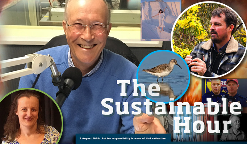 The Sustainable Hour on 1 August 2018 with Craig Morley from Geelong Field Naturalists Club