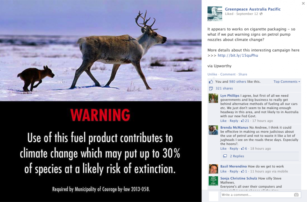 It appears to works on cigarette packaging - so what if we put warning signs on petrol pump nozzles about climate change? More details about this interesting campaign here http://bit.ly/15quPhu